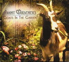 Cover of the Avant Gardeners' Goats in the Garden CD